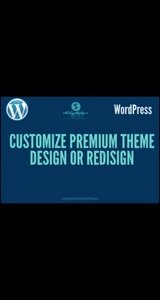 Customize Any Premium Wordpress Theme Design Or Redesign